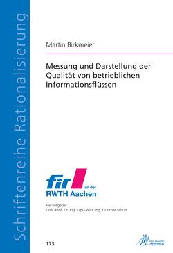 Messung und Darstellung der Qualität von betrieblichen Informationsflüssen von Birkmeier,  Martin