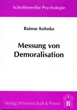 Messung von Demoralisation von Koloska,  Raimar
