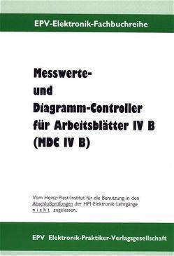 Messwerte- und Diagramm-Controller für Arbeitsblätter IV B von Delventhal,  Bodo, Oberthür,  Wolfgang, Teichmann,  Günter, Wiemer,  Manfred