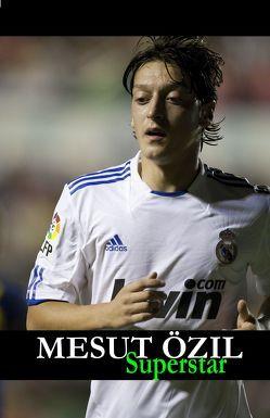 Mesut Özil Superstar von Alexander,  Markus