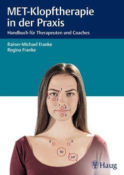 MET-Klopftherapie in der Praxis von Franke,  Rainer-Michael, Franke,  Regina