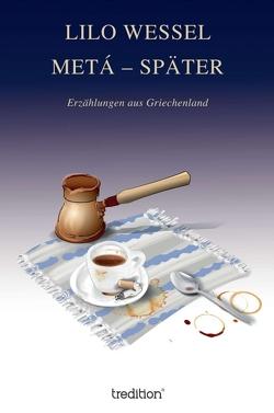 METÁ – SPÄTER von Lauter,  Michael, Wessel,  Lilo