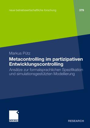 Metacontrolling im partizipativen Entwicklungscontrolling von Pütz,  Markus