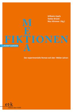 METAfiktionen von Brückl,  Stefan, Friedrich,  Hans-Edwin, Haefs,  Wilhelm, Hanuschek,  Sven, Wimmer,  Max