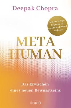 Metahuman – das Erwachen eines neuen Bewusstseins von Callies,  Claudia, Chopra,  Deepak