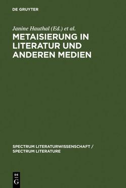 Metaisierung in Literatur und anderen Medien von Hauthal,  Janine, Nadj,  Julijana, Nünning,  Ansgar, Peters,  Henning
