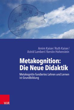 Metakognition: Die Neue Didaktik von Hohenstein,  Kerstin, Kaiser,  Arnim, Kaiser,  Ruth, Lambert,  Astrid