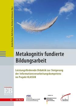 Metakognitiv fundierte Bildungsarbeit von Hohmann,  Reinhard, Kaiser,  Arnim, Kaiser,  Ruth
