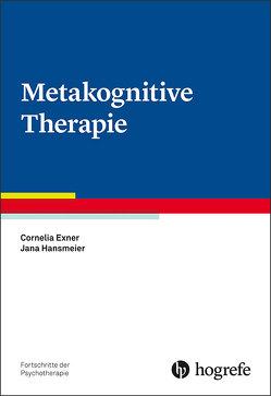 Metakognitive Therapie von Exner,  Cornelia, Hansmeier,  Jana