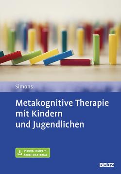 Metakognitive Therapie mit Kindern und Jugendlichen von Simons,  Michael