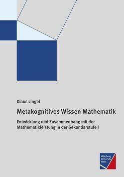 Metakognitives Wissen Mathematik von Lingel,  Klaus