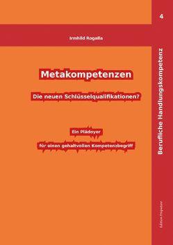 Metakompetenzen – Die neuen Schlüsselqualifikationen? von Rogalla,  Irmhild