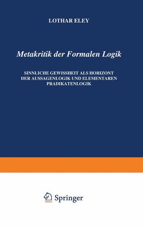 Metakritik der Formalen Logik von Eley,  L.