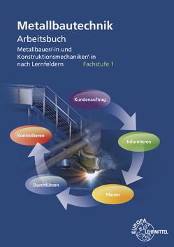 Metallbautechnik Arbeitsbuch Fachstufe 1 von Herold,  Jürgen, Köhler,  Frank, Statt,  Wolfgang