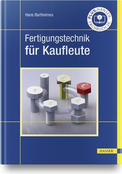 Metallbearbeitung für Kaufleute von Barthelmes,  Hans