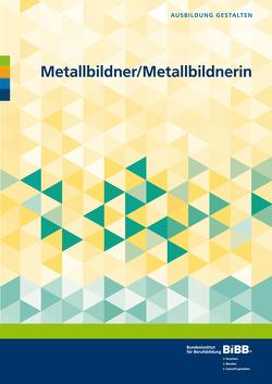 Metallbildner/-in