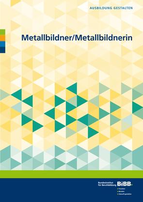 Metallbildner/Metallbildnerin
