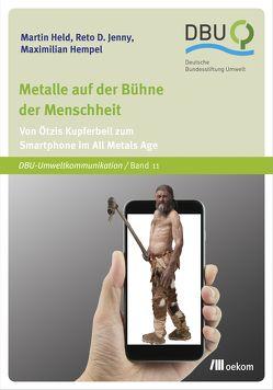 Metalle auf der Bühne der Menschheit von Held,  Martin, Hempel,  Maximilian, Jenny,  Reto D.