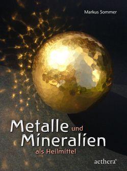 Metalle und Mineralien als Heilmittel von Sommer,  Markus