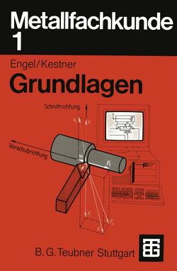 Metallfachkunde 1 von Engel,  Helmut, Kestner,  Carl A.