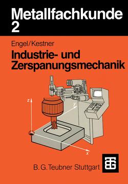 Metallfachkunde 2 von Engel,  Helmut, Kestner,  Carl A.