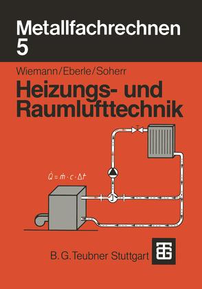 Metallfachrechnen 5 von Eberle,  Ulrich, Soherr,  Alfred, Wiemann,  Herbert
