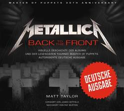 Metallica: Back to the Front von Burton,  Ray, Hetfield,  James, Schubarth,  Caroline, Taylor,  Matt