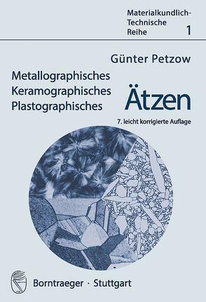 Metallographisches, Keramographisches, Plastographisches Ätzen von Petzow,  Günter