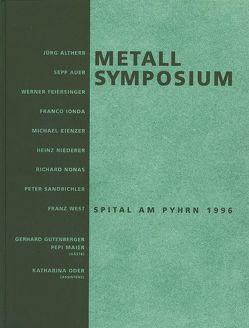 Metallsymposium Spital am Pyhrn 1996 von Altherr,  Jürgen, Assmann,  Peter, Auer,  Sepp, Barzel,  Amnon, Feiersinger,  Werner