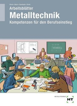 Arbeitsblätter Metalltechnik von Bock,  Oliver, Sennlaub,  Markus, Stroh,  Silke, Stroh,  Thorsten