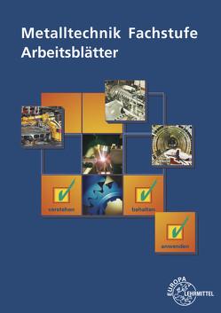 Metalltechnik Fachstufe Arbeitsblätter von Schellmann,  Bernhard
