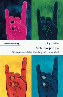 Metalmorphosen von Scheller,  Jörg