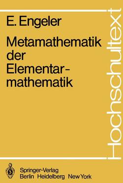 Metamathematik der Elementarmathematik von Engeler,  E.