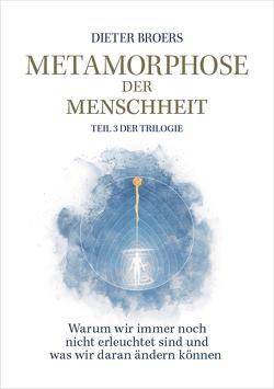 Metamorphose der Menschheit von Broers,  Dieter