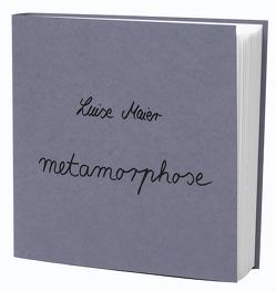 metamorphose von Maier,  Luise