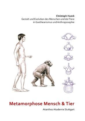 Metamorphose Mensch und Tier von Hueck,  Christoph