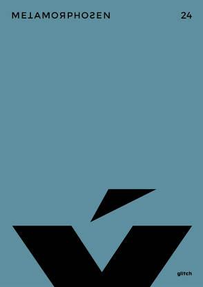 metamorphosen 24 – Glitch von Böhm,  Philipp, Ecker,  Christoph, Galyga,  Sebastian, Glanz,  Berit, Goldhorn,  Marius, Groß,  Joshua, Hieronymi,  Leonhard, Kamala,  Sina, Krusche,  Lisa, Loeser,  Lara, Müller-Schwefe,  Moritz, Musiol,  Lynn, Nuss,  Rudi, Schäfer,  Jenny, Schweizer,  Stefanie, Valtin,  Lukas, von Schlegell,  Mark, Watzka,  Michael, Wöllecke,  Christian