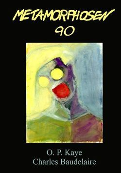 Metamorphosen 90 von Baudelaire,  Charles, Kaye,  O. P.