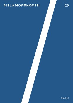 metamorphosen von Brunner,  Katja, Dündar,  Özlem Özgül, Goldhorn,  Marius, Gößner,  Sergej, Gudarzi,  Amir, Hieronymi,  Leonhard, Müller-Schwefe,  Moritz, Obexer,  Maxi, Önder,  Yade Yasemin, Richmann,  Pascal, Salzmann,  Sasha Marianna, Schestak,  Verena, Schrefel,  Magdalena, Stoltenfeldt,  Pierre, Syha,  Ulrike, Szillinsky,  Sonja, Thiers,  Peter, Watzka,  Michael, Wöllecke,  Christian, Zalp,  Lara, Zufall,  Hannah