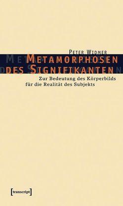 Metamorphosen des Signifikanten von Widmer,  Peter
