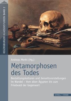 Metamorphosen des Todes von Merkt,  Andreas