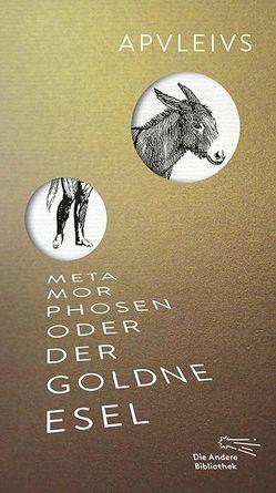 Metamorphosen oder Der goldne Esel von Apuleius, Rode,  August, Stirnemann,  Stefan