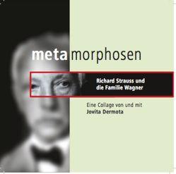 Metamorphosen Richard Strauss und die Familie Wagner von Dermota,  Jovita
