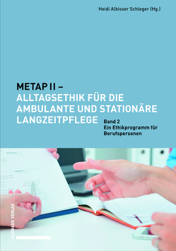 METAP II – Alltagsethik für die ambulante und stationäre Langzeitpflege von Albisser Schleger,  Heidi