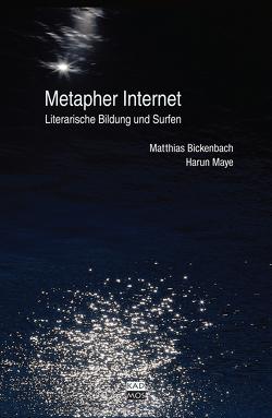Metapher Internet von Bickenbach,  Matthias, Maye,  Harun