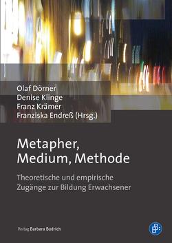 Metapher, Medium, Methode von Dörner,  Olaf, Endreß,  Franziska, Klinge,  Denise, Krämer,  Franz