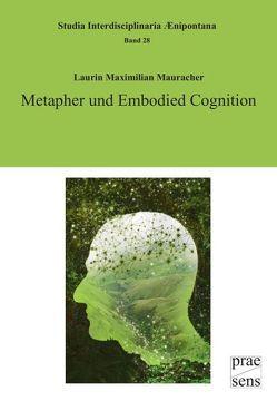 Metapher und Embodied Cognition von Mauracher,  Laurin Maximilian
