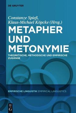 Metapher und Metonymie von Köpcke,  Klaus-Michael, Spieß,  Constanze