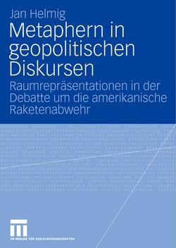 Metaphern in geopolitischen Diskursen von Helmig,  Jan