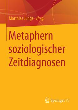 Metaphern soziologischer Zeitdiagnosen von Junge,  Matthias